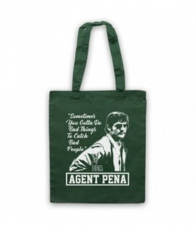 Narcos Agent Pena Do Bad Things To Catch Bad People Tote Bag