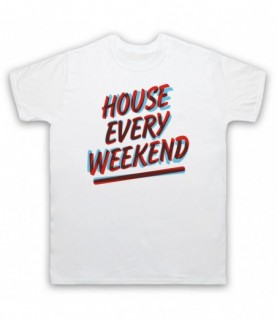 House Every Weekend House...