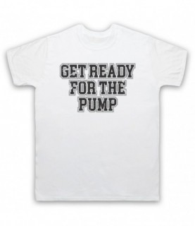 Get Ready For The Pump Bodybuilding Gym Workout Slogan T-Shirt