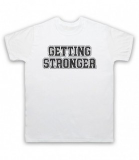 Getting Stronger Bodybuilding Gym Workout Slogan T-Shirt