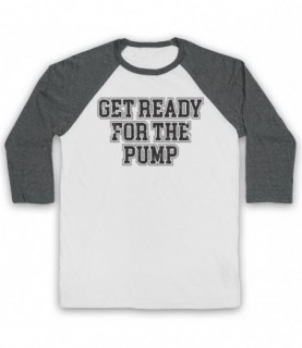 Get Ready For The Pump Bodybuilding Gym Workout Slogan Baseball Tee