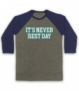 It's Never Rest Day Bodybuilding Gym Workout Slogan Baseball Tee