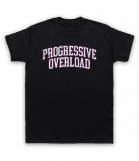 Progressive Overload Bodybuilding Gym Workout Slogan T-Shirt