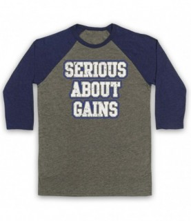 Serious About Gains Bodybuilding Gym Workout Slogan Baseball Tee