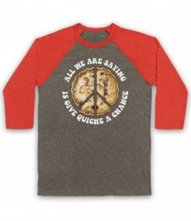 All We Are Saying Is Give Quiche A Chance Funny Peace Parody Baseball Tee