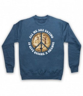 All We Are Saying Is Give Quiche A Chance Funny Peace Parody Hoodie Sweatshirt Hoodies & Sweatshirts