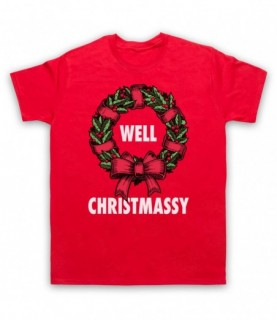 Well Christmassy Funny Christmas Parody T-Shirt
