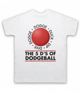Dodgeball The 5 D's Dodge Duck Dip Dive And Dodge T-Shirt