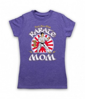 Don't Mess With Karate Mom Martial Arts Expert T-Shirt
