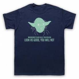 Star Wars Yoda 900 Years Old Look As Good You Will Not Mens Navy Blue T-Shirt
