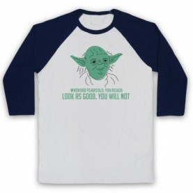 Star Wars Yoda 900 Years Old Look As Good You Will Not Adults White & Navy Blue Baseball Tee