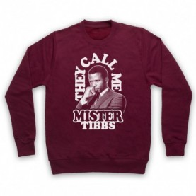 In The Heat Of The Night They Call Me Mr Tibbs Adults Burgundy Sweatshirt
