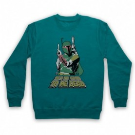 Star Wars Boba Fett He's No Good To Me Dead Adults Jade Green Sweatshirt