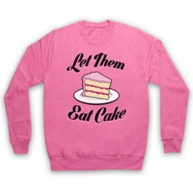 Let Them Eat Cake Marie Antoinette Historical Quote Adults Pink Sweatshirt
