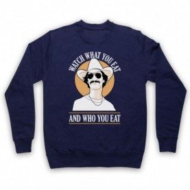 Dallas Buyers Club Watch What You Eat And Who You Eat Adults Navy Blue Sweatshirt
