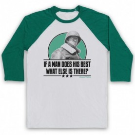 General Patton If A Man Does His Best What Else Is There? Adults White & Green Baseball Tee