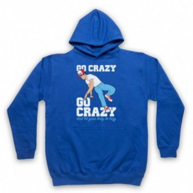 Crazy Legs Go Crazy Don't Let Your Body Be Lazy Breakdancing Icon Hoodie Sweatshirt Hoodies & Sweatshirts