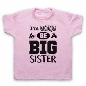 I'm Going To Be A Big Sister Kids Pink T-Shirt