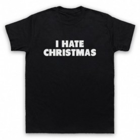 I Hate Christmas Funny Anti Xmas Slogan Mens Black T-Shirt