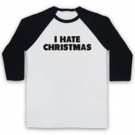 I Hate Christmas Funny Anti Xmas Slogan Adults White & Black Baseball Tee