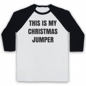 This Is My Christmas Jumper Funny Anti Xmas Slogan Adults White & Black Baseball Tee