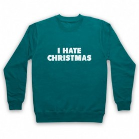I Hate Christmas Funny Anti Xmas Slogan Hoodie Sweatshirt Hoodies & Sweatshirts