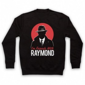Blacklist I'm Friends With Raymond Hoodie Sweatshirt Hoodies & Sweatshirts