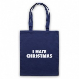 I Hate Christmas Funny Anti Xmas Slogan Navy Blue Tote Bag
