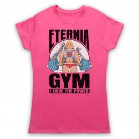 He-Man Eternia Gym I Have The Power Womens Pink T-Shirt
