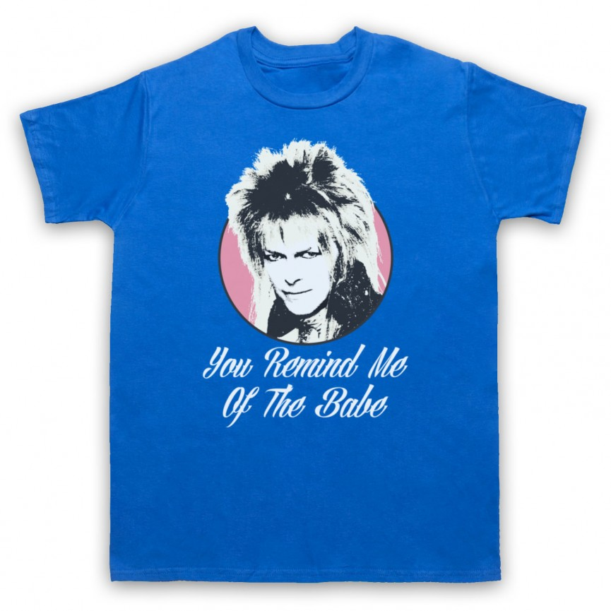 Labyrinth Goblin King You Remind Me Of The Babe Mens Royal Blue T-Shirt