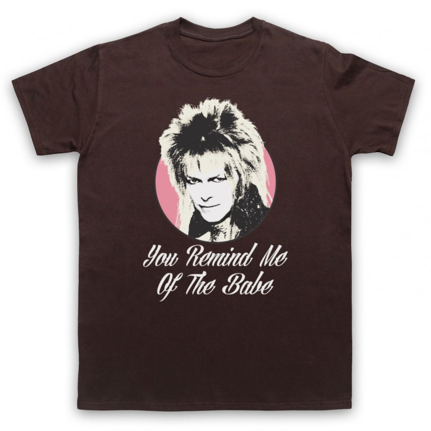 Labyrinth Goblin King You Remind Me Of The Babe Mens Brown T-Shirt