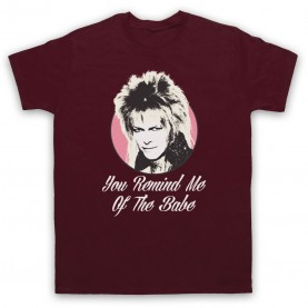 Labyrinth Goblin King You Remind Me Of The Babe Mens Maroon T-Shirt