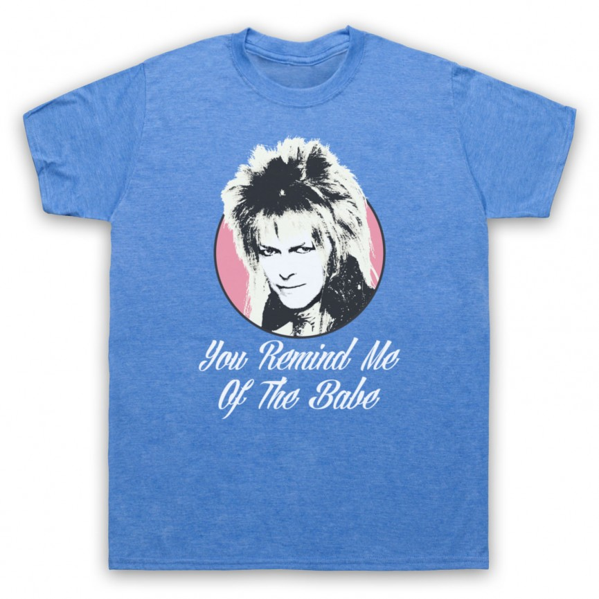 Labyrinth Goblin King You Remind Me Of The Babe Mens Heather Blue T-Shirt