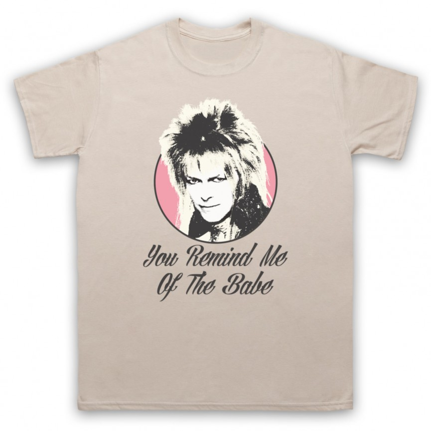 Labyrinth Goblin King You Remind Me Of The Babe Mens Sand T-Shirt
