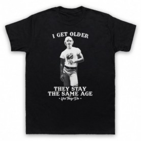 Dazed And Confused I Get Older They Stay The Same Age Mens Black T-Shirt