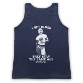 Dazed And Confused I Get Older They Stay The Same Age Adults Navy Blue Tank Top