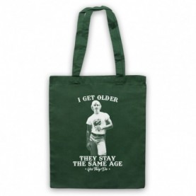 Dazed And Confused I Get Older They Stay The Same Age Dark Green Tote Bag