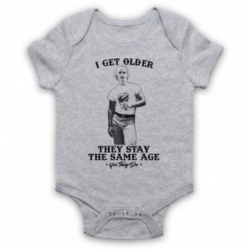 Dazed And Confused I Get Older They Stay The Same Age Heather Grey Baby Grow