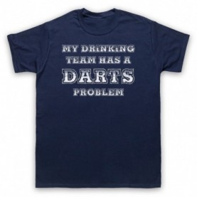 My Drinking Team Has A Darts Problem Funny Darts Slogan Mens Navy Blue T-Shirt