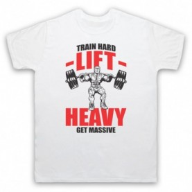 Train Hard Lift Heavy Get Massive Bodybuilding Gym Workout Slogan Mens White T-Shirt