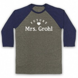Future Mrs Grohl Dave Grohl Foo Fighters Adults Grey & Navy Blue Baseball Tee