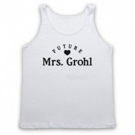 Future Mrs Grohl Dave Grohl Foo Fighters Adults White Tank Top