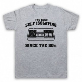 I've Been Self Isolating Since The 80's NES Console Controller T-Shirt T-Shirts