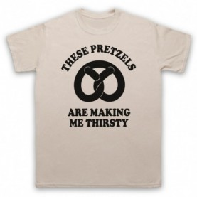 Seinfeld These Pretzels Are Making Me Thirsty T-Shirt T-Shirts