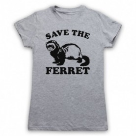Save The Ferret Animal Rights Protest Slogan T-Shirt T-Shirts