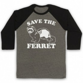 Save The Ferret Animal Rights Protest Slogan Baseball Tee Baseball Tees