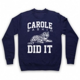 Tiger King Carole Baskin Did It Hoodie Sweatshirt Hoodies & Sweatshirts
