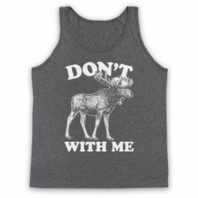 Don't Moose With Me Mess With Me Animal Parody Slogan Tank Top Vest Tank Top Vests