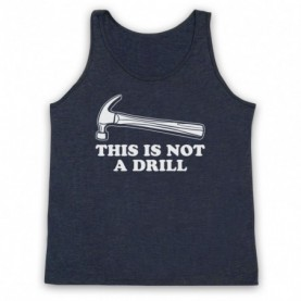 This Is Not A Drill Funny Pun Hammer Tank Top Vest Tank Top Vests