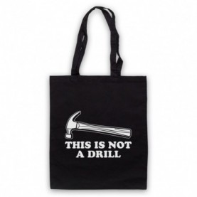This Is Not A Drill Funny Pun Hammer Tote Bag Tote Bags
